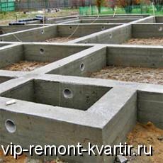 Выбираем фундамент под дом - VIP-REMONT-KVARTIR.RU