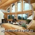 Деревянный дом: мечты станут реальностью - VIP-REMONT-KVARTIR.RU